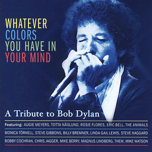 A Tribute to Bob Dylan - Whatever Colors You Have in Your Mind de Various Artists