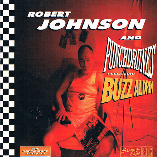 Feels Like Buzz Aldrin by Robert Johnson