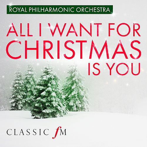 All I Want For Christmas Is You by Royal Philharmonic Orchestra