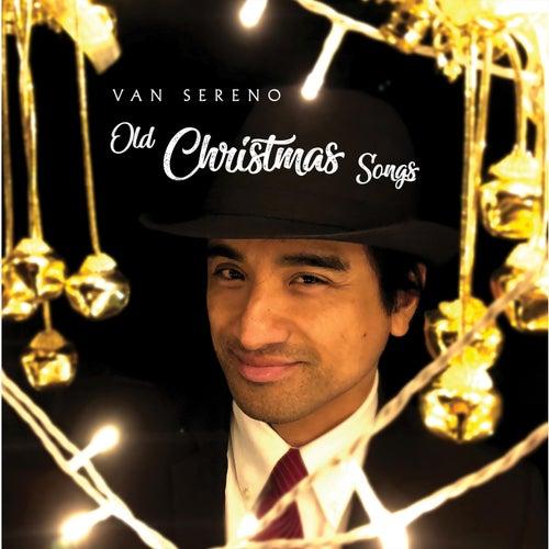 Old Christmas Songs by Van Sereno
