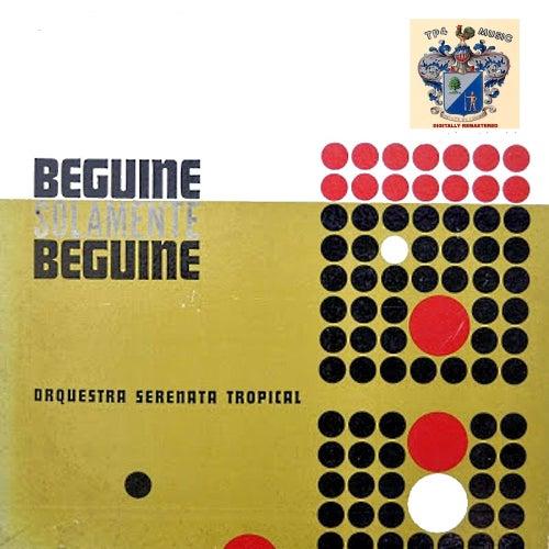 Beguine Solamente Beguine von Orquesta Serenata Tropical