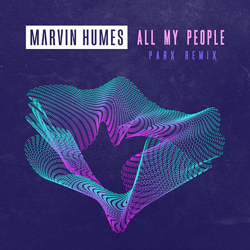 """Marvin Humes: """"All My People (Parx Remix)"""""""