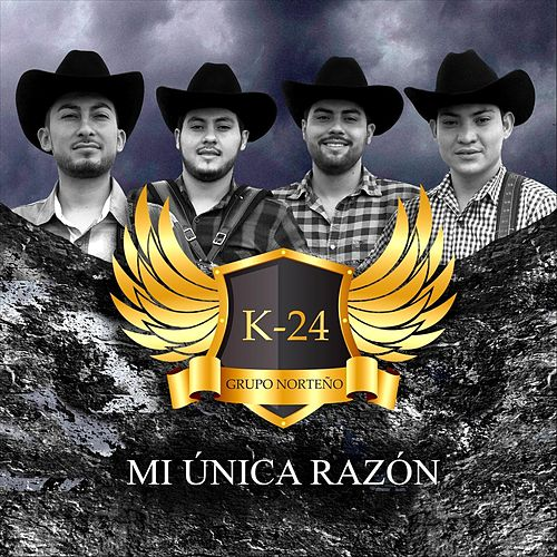 Mi Única Razón by Grupo K24