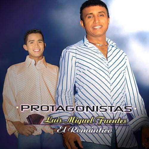 Protagonistas de Luis Miguel Fuentes