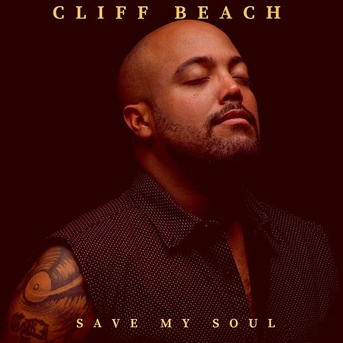 Save My Soul by Cliff Beach