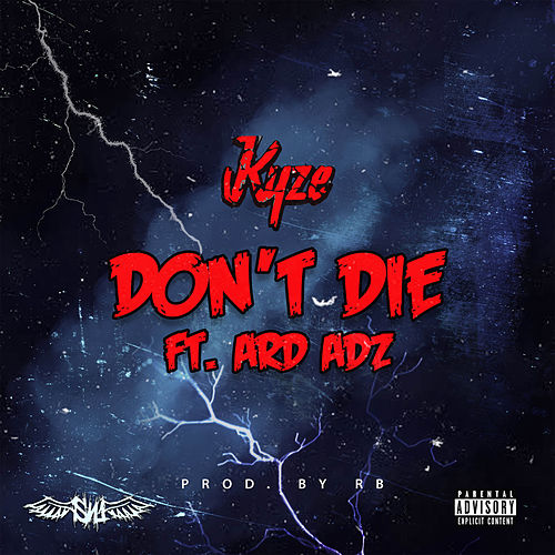 Don't Die by Kyze