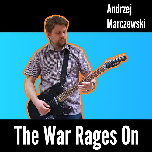 The War Rages On by Andrzej Marczewski