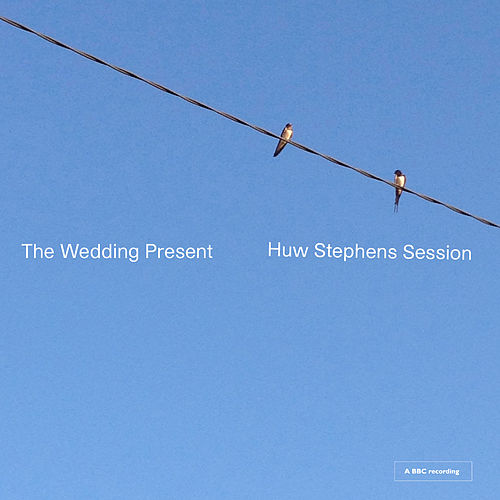 Huw Stephens Session de The Wedding Present