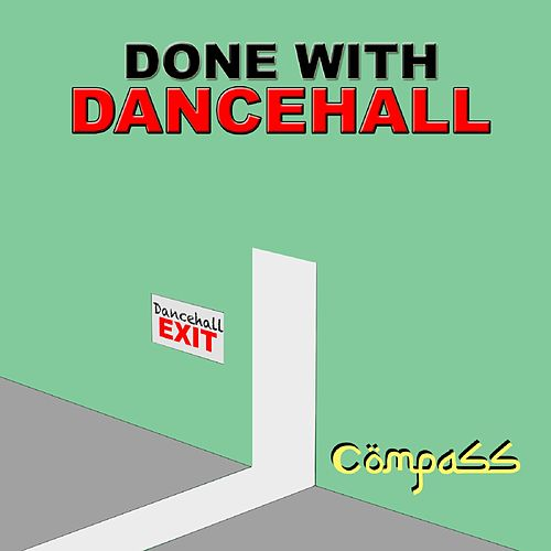 Done With Dancehall by Compass