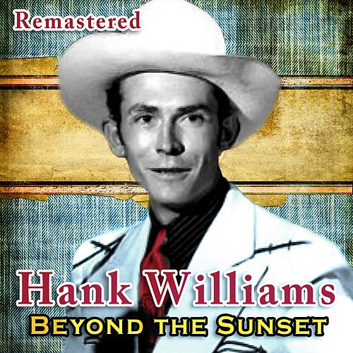 Beyond the Sunset by Hank Williams