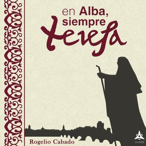 En Alba, Siempre Teresa de Rogelio Cabado