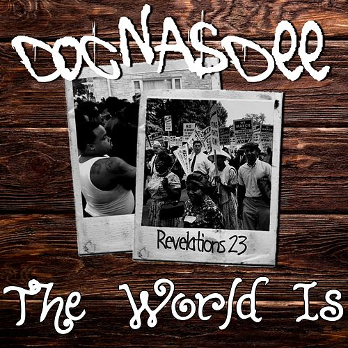The World Is by Doc Nasdee