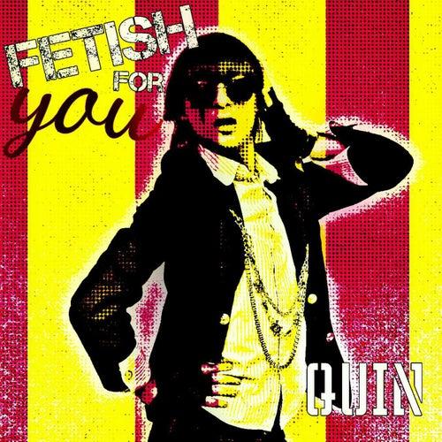Fetish for You de Quin