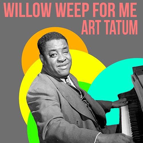 Willow Weep for Me by Harold Arlen