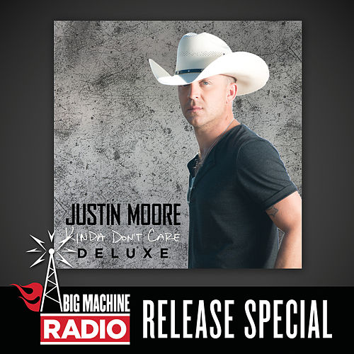 Kinda Don't Care (Deluxe / Big Machine Radio Release Special) by Justin Moore
