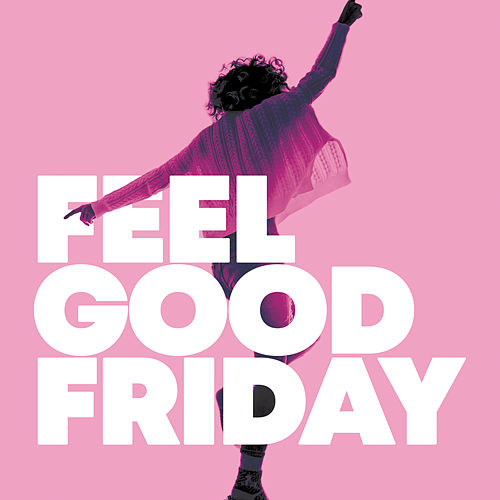 Feel Good Friday by Various Artists