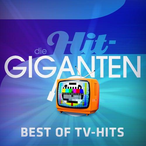 Die Hit Giganten Best Of TV-Hits von Various Artists