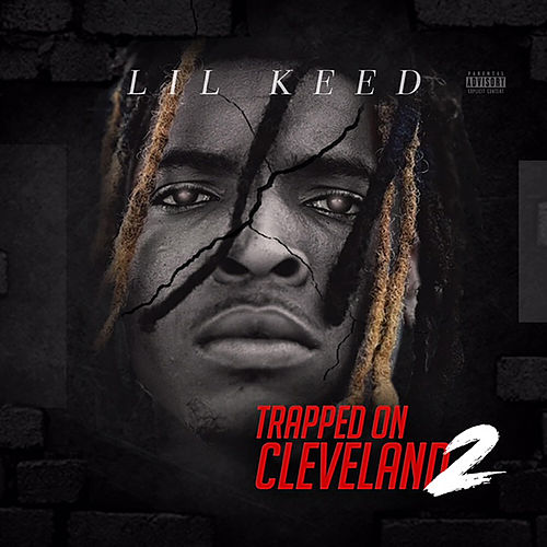 Trapped On Cleveland 2 by Lil Keed