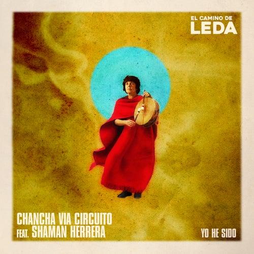 Yo He Sido (El Camino de Leda) von Chancha Via Circuito