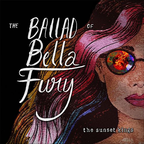 The Ballad of Bella Fury by The Sunset Kings