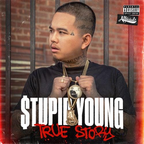 True Story von $tupid Young