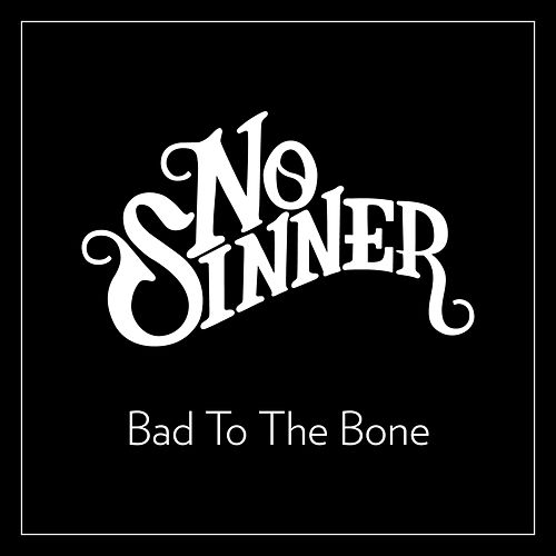 Bad to the Bone by No Sinner