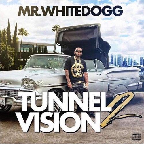 Tunnel Vision 2 de Mr. White Dogg