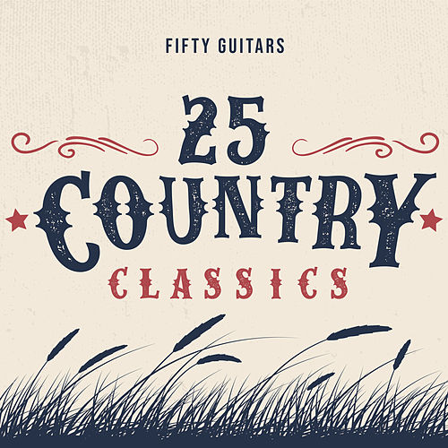 25 Country Classics de Fifty Guitars