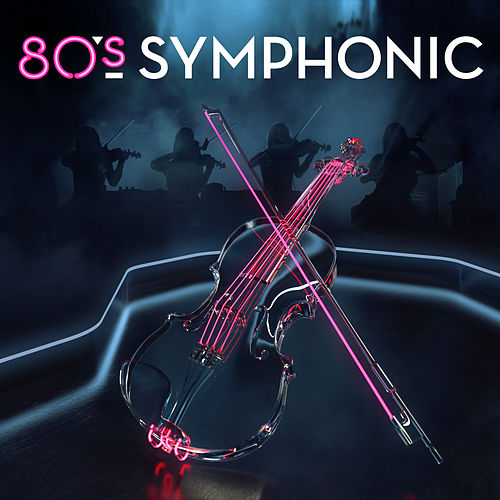 80s Symphonic by Various Artists