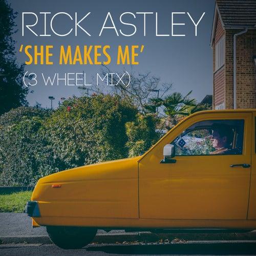 She Makes Me (3 Wheel Mix) de Rick Astley