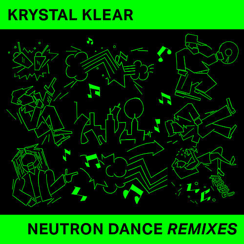 Neutron Dance (Remixes) de Krystal Klear