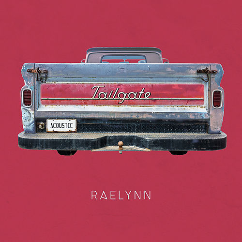 Tailgate (Acoustic) by RaeLynn