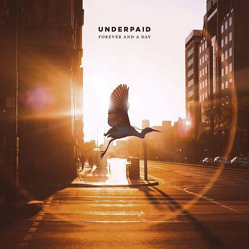 Forever and a Day von Underpaid