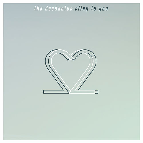 Cling to You by The Deadnotes