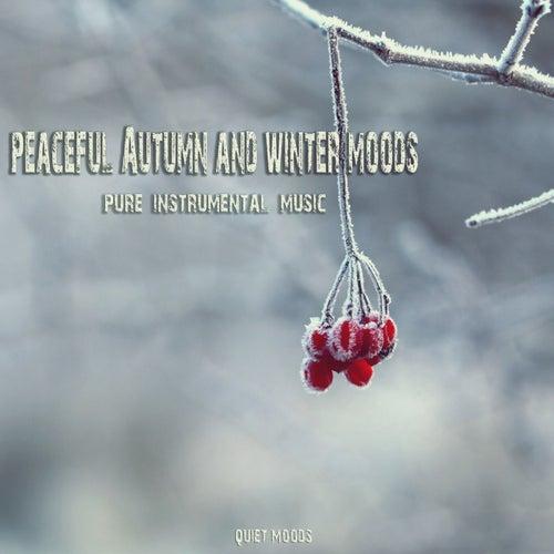 Peaceful Autumn & Winter Moods (Pure Instrumental Music) de Various Artists