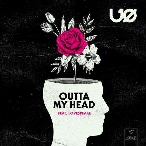 Outta My Head (feat. Lovespeake) von Uø