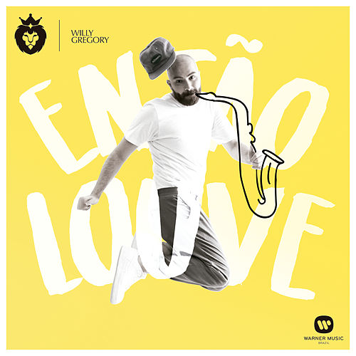 Então louve by Willy Gregory