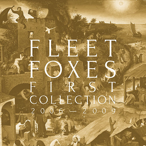 First Collection: 2006-2009 von Fleet Foxes