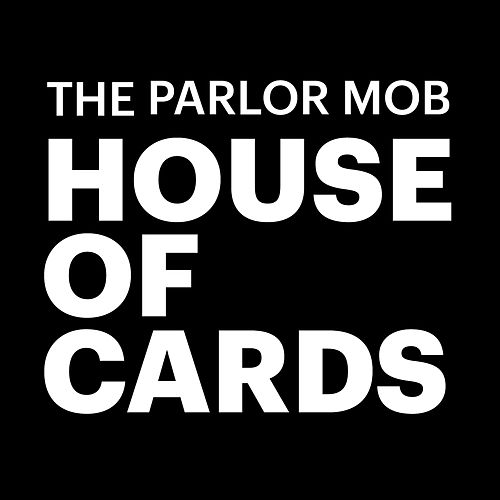 House of Cards by The Parlor Mob