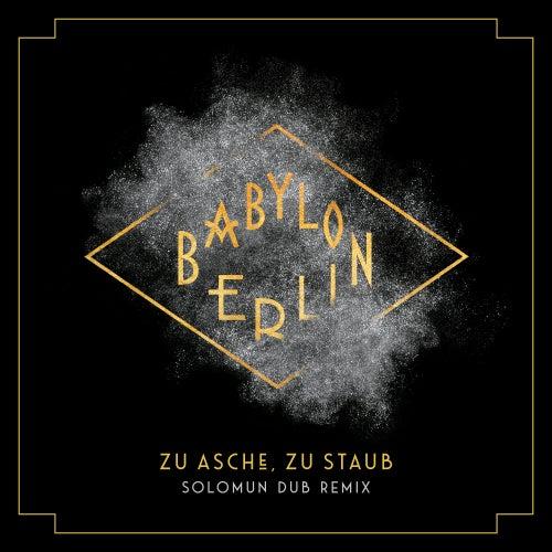 Zu Asche, zu Staub (Solomun Dub Remix; Music from the Original TV Series Babylon Berlin) de Severija