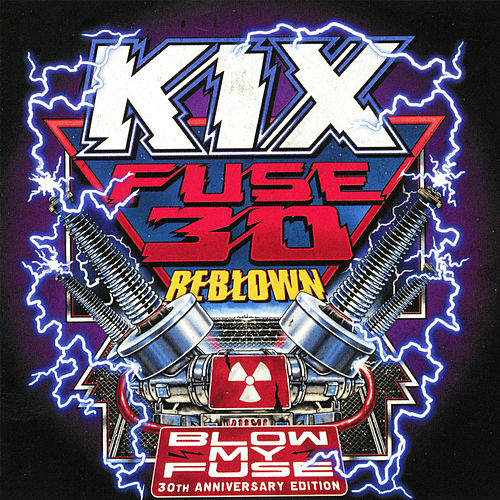 Fuse 30 Reblown (Blow My Fuse 30th Anniversary Special Edition) de Kix