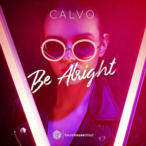 Be Alright by Calvo