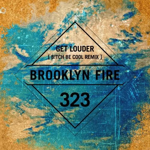 Get Louder (B!tch Be Cool Remix) von Tommie Sunshine