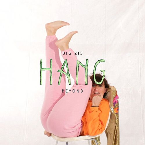 Hang by Big Zis