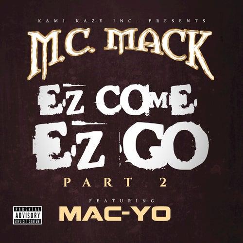 EZ Come EZ Go, Pt. 2 by M.C. Mack