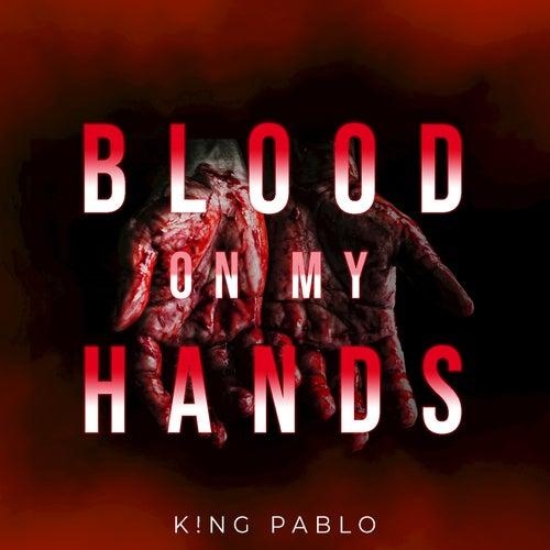 Blood on My Hands von King-Pablo