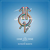 The One on One Project by Ultimate Rejects