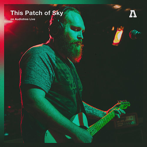 This Patch of Sky on Audiotree Live de This Patch of Sky