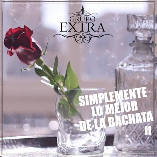 Simplemente Lo Mejor De La Bachata II de Grupo Extra