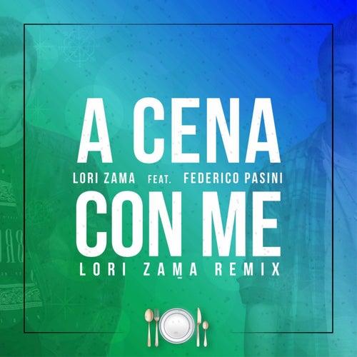 A cena con me (Lori Zama Remix) de Lori Zama